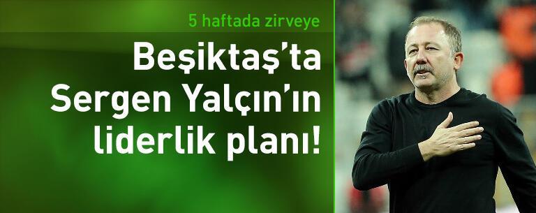 Sergen Yalçın'ın liderlik planı!