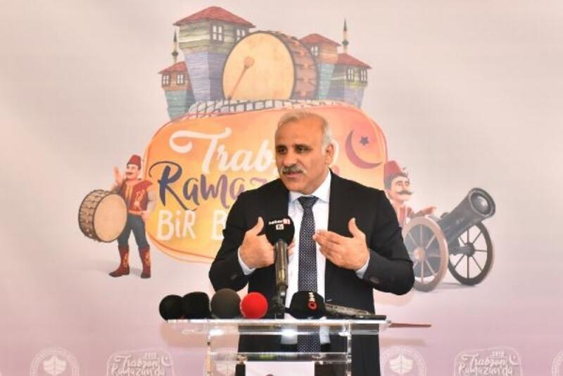 Zorluoğlu: Trabzon'da Ramazan bir başka güzel