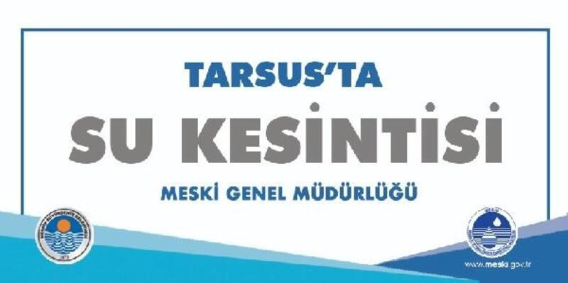 Tarsus'un bazı mahallelerinde su kesintisi