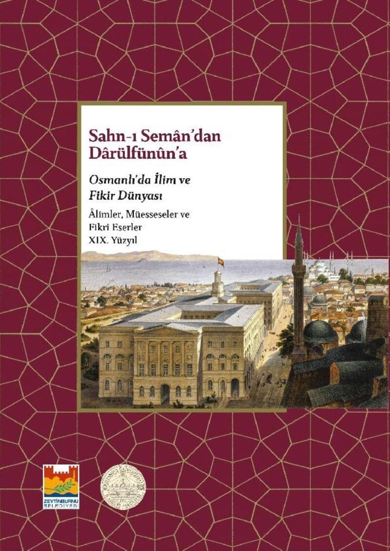 Sahn-ı Seman'dan Dârülfünûn'a kitabının basımı gerçekleşti