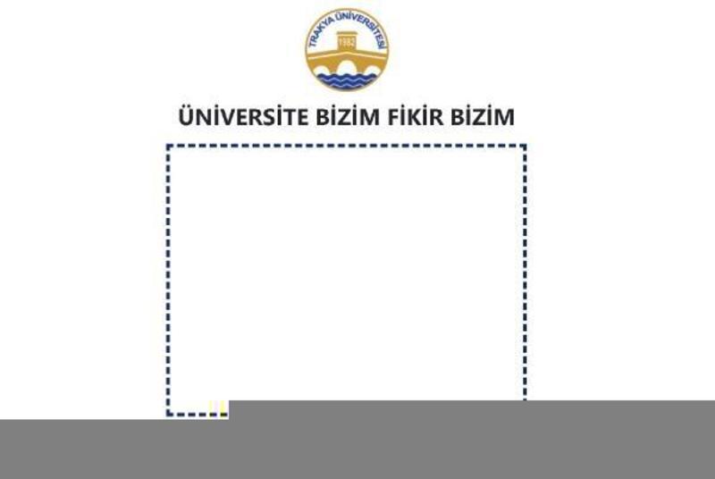 Trakya Üniversitesi'nden, 'Üniversite bizim fikir bizim' platformu