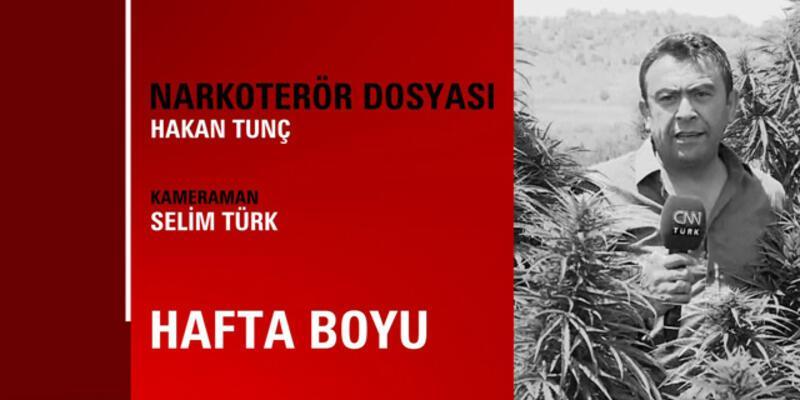 Narkoterör Dosyası, hafta boyu CNN TÜRK'te
