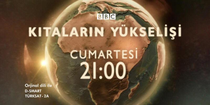 """""""Kıtaların Yükselişi"""", ikinci bölümüyle CNN TÜRK'te"""