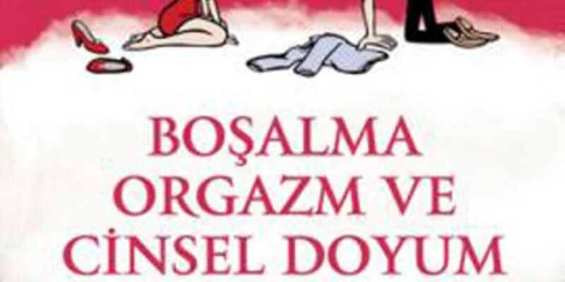 """""""Boşalma, Orgazm ve Cinsel Doyum"""""""
