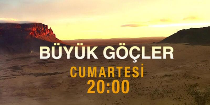 Büyük Göçler, CNN TÜRK'te!