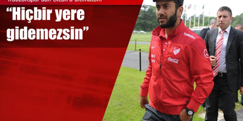 """Trabzonspor'dan """"Olcan Adın""""a ültimatom: Hiçbir yere gidemezsin"""