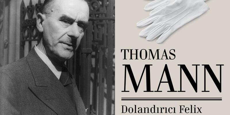 """Thomas Mann'ın """"Dolandırıcı Felix Krull'un İtirafları"""" ilk kez Türkçe'de"""