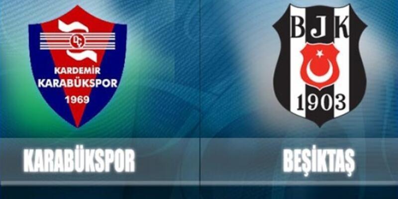 K. Karabükspor - Beşiktaş maçının ilk 11'leri