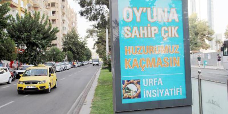 Şanlıurfa'da ''Oy'una sahip çık, huzurumuz kaçmasın'' afişi