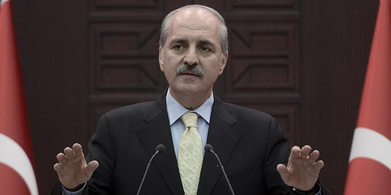 """Numan Kurtulmuş: """"Türkiye terör örgütlerine karşı mücadelede kararlıdır"""""""