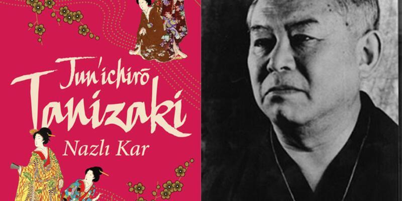 """Jun'ichirô Tanizaki'den """"Nazlı Kar"""""""