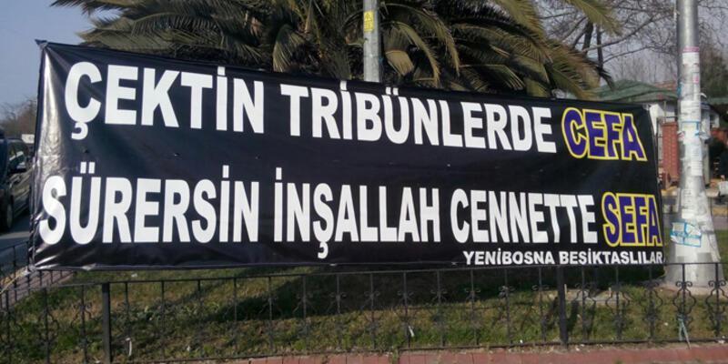 Beşiktaş taraftarından Sefa'ya pankart