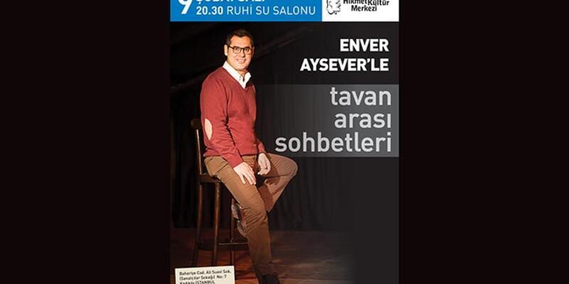 Enver Aysever, Tavan Arası Sohbetleri ile NHKM'de