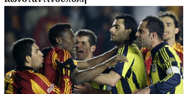 Galatasaray - Fenerbahçe derbisi Yunan basınında ilk haber