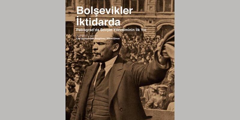 Yordam Kitap'ın Ekim Devrimi üçlemesi Bolşevkiler İktidarda ile tamamlandı