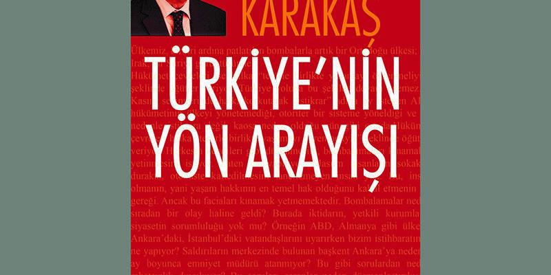 Ercan Karakaş Türkiye'nin Yön Arayışları'nı yazdı