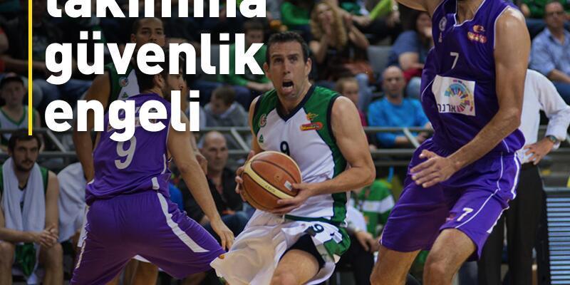 İsrail takımının Türkiye'ye gitmesine izin verilmedi