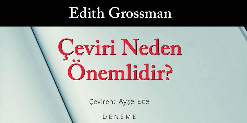 Edith Grossman'ın yeni kitabı Çeviri Neden Önemlidir? raflarda yerini aldı
