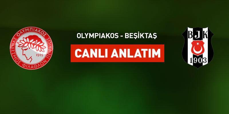 Olympiakos - Beşiktaş canlı yayın