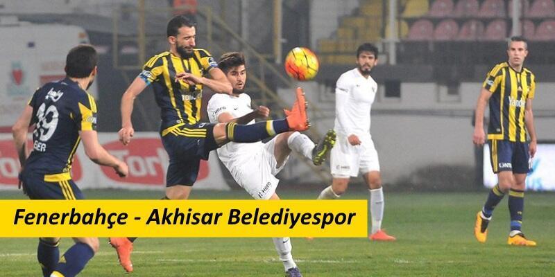 Fenerbahçe-Akhisarspor maçı izle | Kadıköy'de kritik karşılaşma