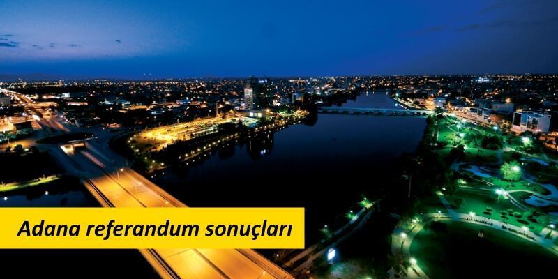 Adana referandum sonuçları | 2017 Adana oy oranları