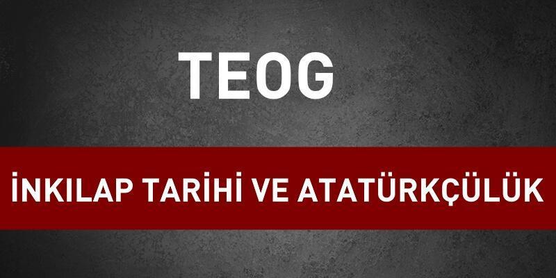 2017 TEOG T.C. İnkılap Tarihi ve Atatürkçülük sınav soruları ve cevapları