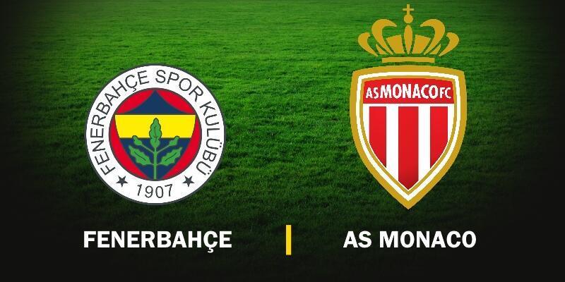 Canlı izle: Fenerbahçe-Monaco maçı hangi kanalda?