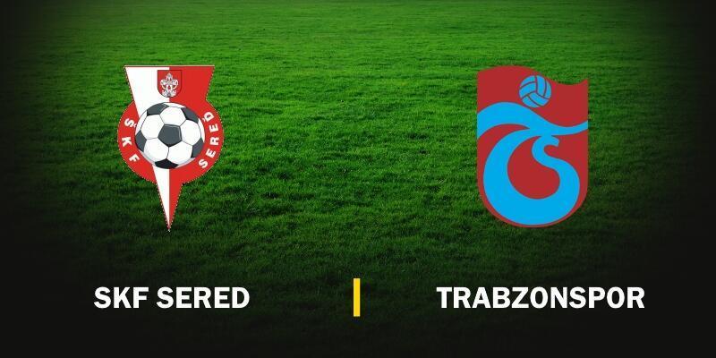 Sered-Trabzonspor maçı hangi kanalda, ne zaman, saaat kaçta?