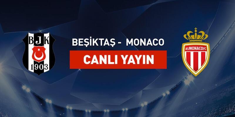 Beşiktaş-Monaco canlı yayın