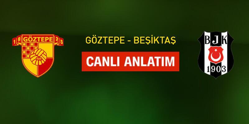 Göztepe - Beşiktaş canlı yayın