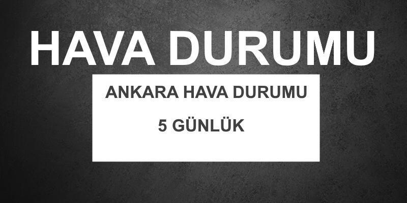 Ankara hava durumu 5 günlük (30 Kasım-4 Aralık)
