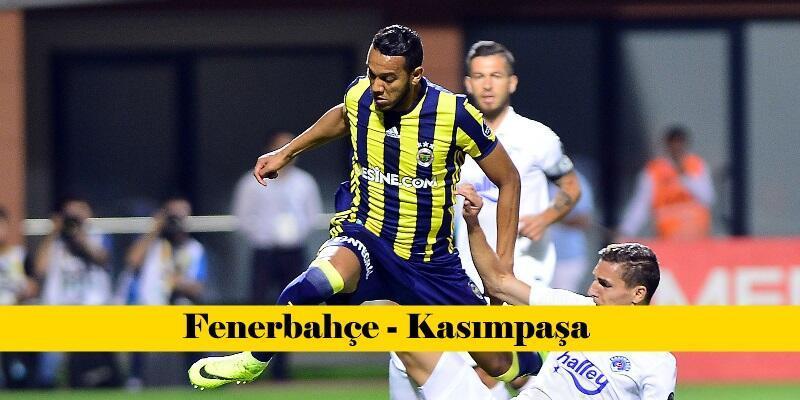 Canlı: Fenerbahçe-Kasımpaşa maçı izle | Süper Lig 14. hafta