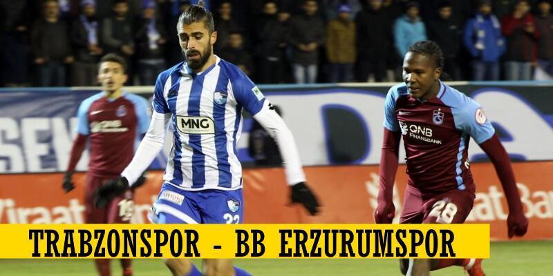 Canlı Yayın: Trabzonspor-Erzurumspor maçı izle