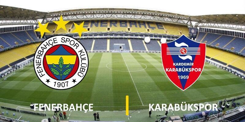 Canlı yayın: Fenerbahçe-Karabükspor maçı izle | FB maçı ne zaman?