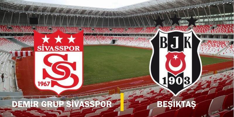 Canlı yayın: Sivasspor-Beşiktaş maçı izle | Süper Lig