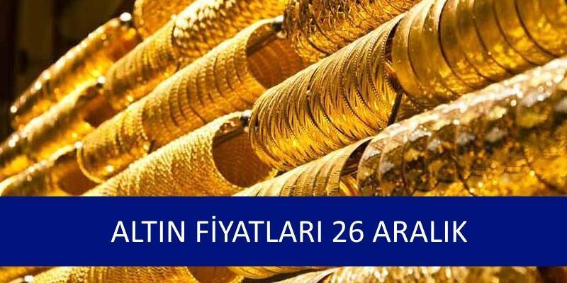 26 Aralık altın fiyatları ne kadar? Çeyrek altın fiyatı bugün kaç lira?