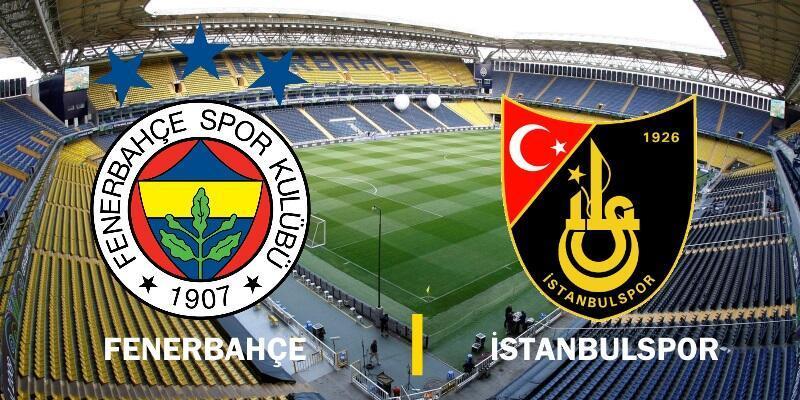 Fenerbahçe-İstanbulspor maçı izle   Türkiye Kupası canlı yayın