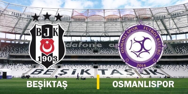 Canlı yayın: Beşiktaş-Osmanlıspor maçı izle | Türkiye Kupası