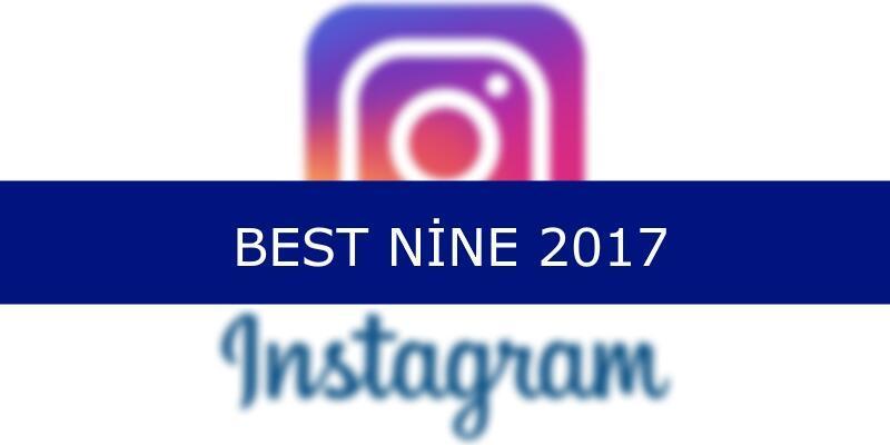 Instagram: Best nine 2017 nasıl yapılır?