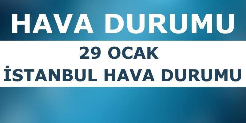 29 Ocak İstanbul hava durumu: Bugün hava nasıl? Meteoroloji son dakika raporları