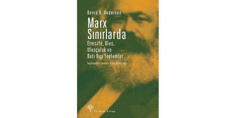 Bambaşka bir Marx portresi: 'Marx Sınırlarda'