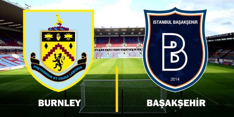 Burnley-Başakşehir maçı canlı yayın | UEFA Avrupa Ligi hangi kanalda, ne zaman?