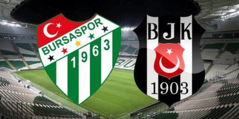 Bursaspor - Beşiktaş maçı ilk 11'leri