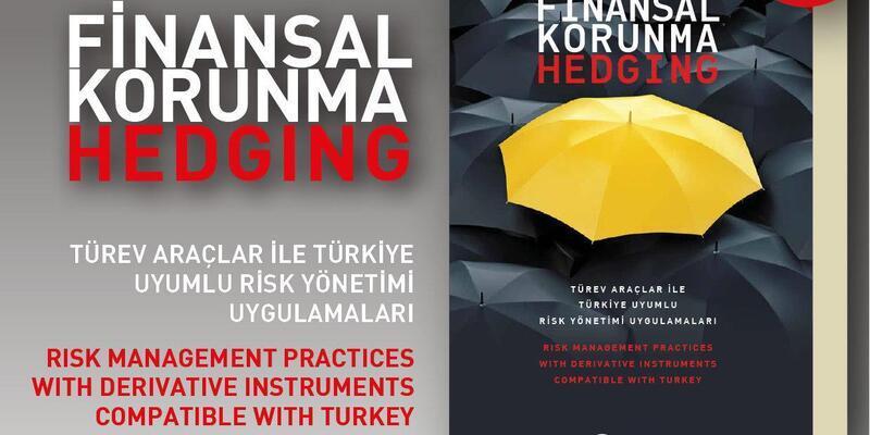 EKONOMİ KİTAPLIĞI - Türev Araçları İle Türkiye Uyumlu Risk Yönetimi Uygulamaları