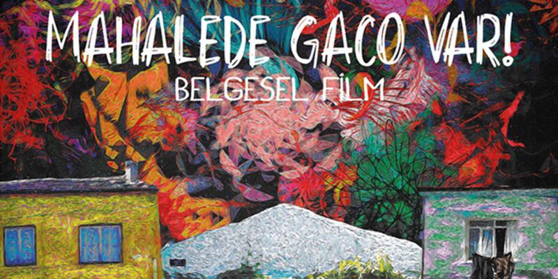 Mahallede Gaco Var belgeselinin ilk gösterimi yapılacak