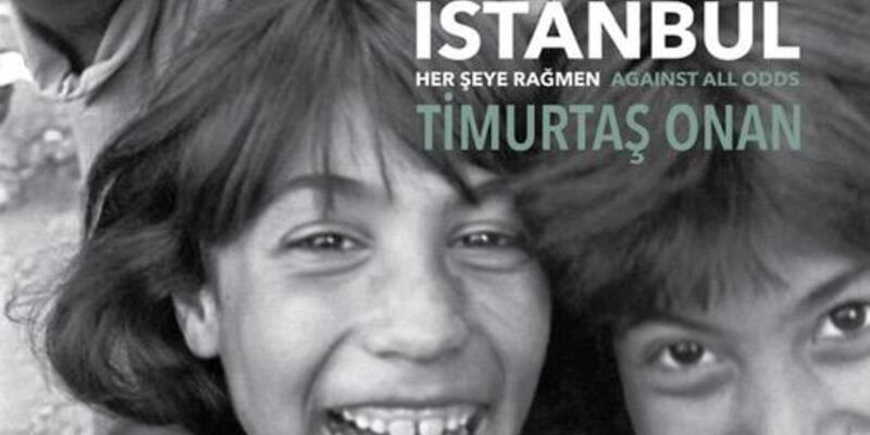YENİDEN//Timurtaş Onan'ın 'İstanbul Her Şeye Rağmen' isimli fotoğraf kitabı çıktı