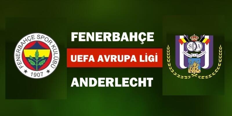 Fenerbahçe Anderlecht maçı ne zaman, saat kaçta, hangi kanalda?