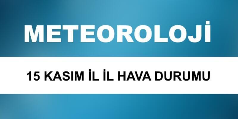 Meteoroloji'den 15 Kasım il il hava durumu verileri