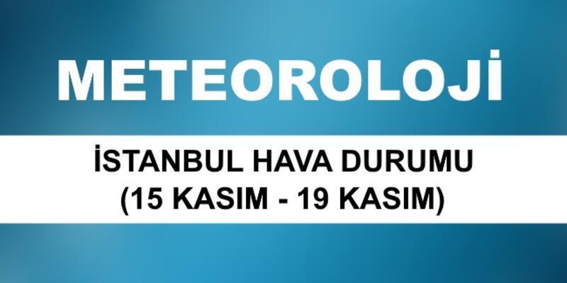 İstanbul hava durumu 15 Kasım - 19 Kasım 2018 Meteoroloji hava durumu verileri