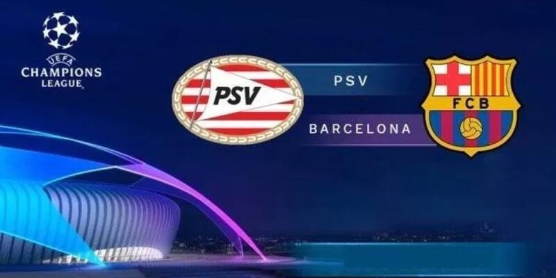 PSV - Barcelona maçı ne zaman, saat kaçta, hangi kanalda?